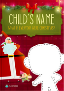What If Every Day Was Christmas? personalized book cover